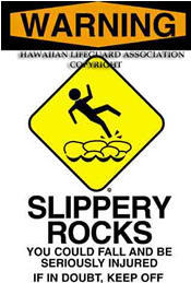 Warning - Slippery Rocks
